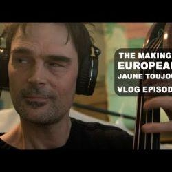 Jaune Toujours vlog Europeana - Episode 3