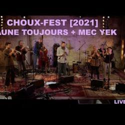 Jaune Toujours + Mec Yek LIVE at Choux-Fest 2021
