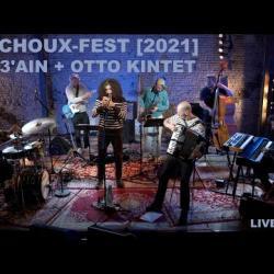 3'Ain + Otto Kintet LIVE at Choux-Fest 2021